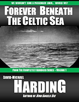Forever Beneath the Celtic Sea (The Completely Abridged ...