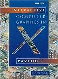 Interactive Computer Graphics in X, Pavlidis, Theodosios, 053494986X
