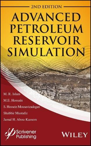 Advanced Petroleum Reservoir Simulation  Towards Developing Reservoir Emulators  Wiley Scrivener