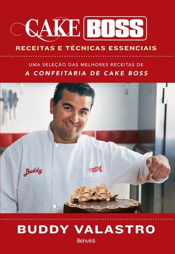 Cake Boss. Receitas e Técnicas Essenciais