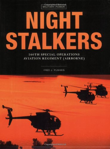 Night Stalkers: 160th Special Operations Aviation Regiment (Airborne) (Power)
