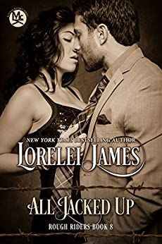 All Jacked Up (Rough Riders Book 8) by [James, Lorelei]