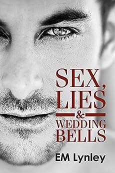 Sex, Lies & Wedding Bells by [Lynley, EM]