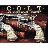 Colt : An American Legend