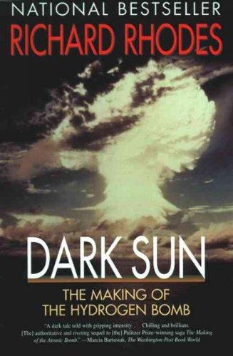 Dark Sun The Making Of The Hydrogen Bomb By Richard Rhodes