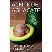 ACEITE DE AGUACATE (Spanish Edition)