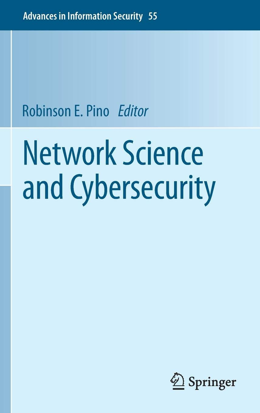 Network Science And Cybersecurity  Advances In Information Security  55  Band 55
