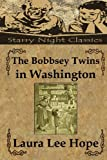 The Bobbsey Twins in Washington, Laura Hope and Richard Hartmetz, 149042606X