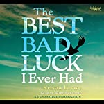 The Best Bad Luck I Ever Had  | Kristin Levine