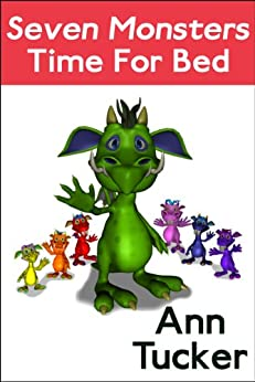 Seven Monsters Time for Bed (Seven Monsters Reader Pre-Level 1 Book 2) (English Edition) por [Tucker, Ann]