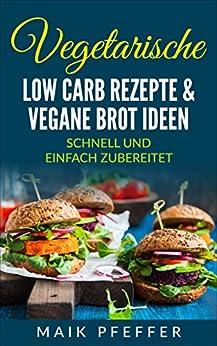 vegetarische low carb rezepte vegane brot ideen mit aufstrichen schnell und. Black Bedroom Furniture Sets. Home Design Ideas