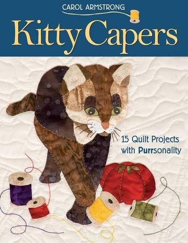 Kitty Capers: 15 Quilt Projects with Purrsonality ebook
