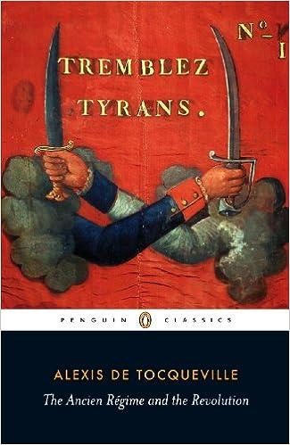 Amazon.com: Ancien Regime and the Revolution (Penguin Classics) eBook: Tocqueville, Alexis de, Bevan, Gerald: Kindle Store