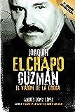 """Joaquín """"El Chapo"""" Guzmán: El varón de la droga (Spanish Edition)"""
