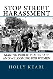 Stop Street Harassment: Making Public Places Safe and Welcoming for Women