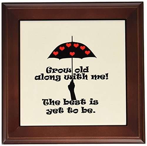 (3dRose ft_212736_1 Love. Grow Old Along with Me The Best is Yet to Come. Popular Saying Framed Tile, 8 by 8