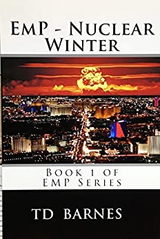 EMP - Nuclear Winter: Book 1 of EMP Series by [Barnes, TD]