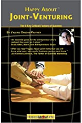 Happy About Joint Venturing: The 8 Critical Factors of Success Kindle Edition