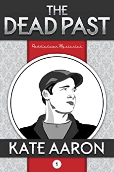 The Dead Past (Puddledown Mysteries Book 1) by [Aaron, Kate]