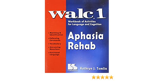 WALC 1 Aphasia Rehab Workbook of Activities for Language and ...