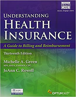 Bundle: Understanding Health Insurance: A Guide to Billing and Reimbursement (with Cengage EncoderPro.com Demo Printed Access Card), 13th + Student 2 term (12 months) Printed Access Card