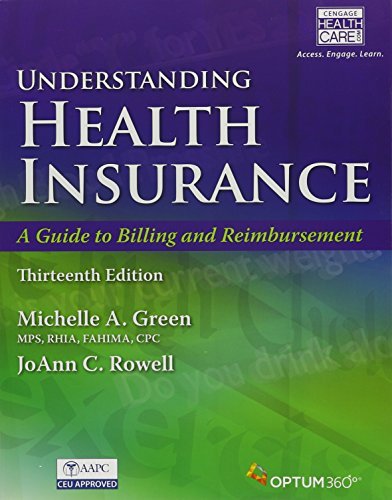 Bundle: Understanding Health Insurance: A Guide to Billing and Reimbursement (with Cengage EncoderPro.com Demo Printed A