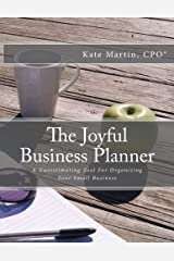 The Joyful Business Planner: A Guesstimating Tool For Organizing Your Small Business Paperback