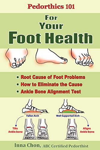 Pedorthics 101 For Your Foot Health: Root Cause of Foot Problems, How to Eliminate the Cause, Anklebone Alignment Test