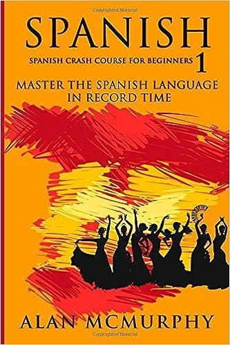 Amazon.com: Spanish: Spanish Crash Course For Beginners I - Master ...