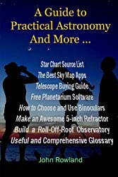 A Guide to Practical Astronomy And More ...