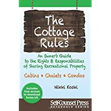 Cottage Rules: An Owner's Guide to the Rights & Responsibilites of Sharing a Recreational Property
