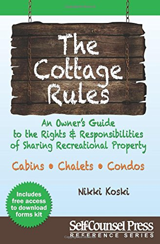 Cottage Rules: An Owner's Guide to the Rights & Responsibilites of Sharing a Recreational Property (Reference Series)