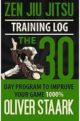 Zen Jiu Jitsu Training Log: The official training journal of Zen Jiu Jitsu Paperback
