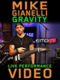 Mike Gianelli - Gravity - EMGtv Live Performance