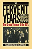 img - for The Fervent Years: The Group Theatre And The Thirties (A Da Capo paperback) book / textbook / text book