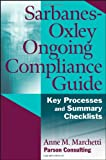 img - for Sarbanes-Oxley Ongoing Compliance Guide: Key Processes and Summary Checklists book / textbook / text book
