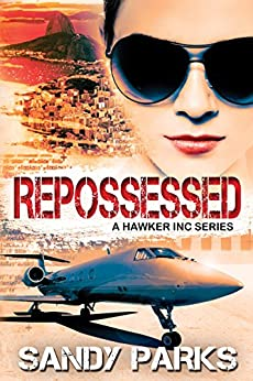 Repossessed: The Hawker Incorporated Series by [Parks, Sandy]