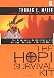The Hopi Survival Kit: The Prophecies, Instructions and Warnings Revealed by the Last
