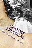 img - for Choose Freedom: Slave Narrative of Tempe Herndon Durham-