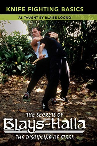 Secrets of BlaysHalla: Knife Fighting Basics by Blaise Loong