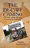 The de-Caff Camino, Jonathan Beardsworth, 1491802936