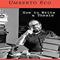 How to Write a Thesis Audiobook by Umberto Eco Narrated by Sean Pratt