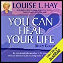 You Can Heal Your Life Study Course Hörbuch von Louise L. Hay Gesprochen von: Louise L. Hay