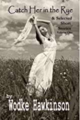 Catch Her in the Rye: & Selected Short Stories