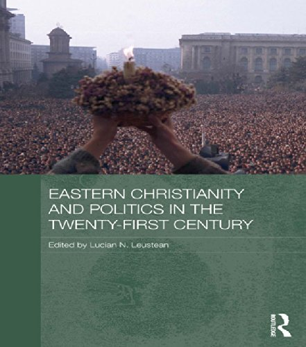 Eastern Christianity and Politics in the Twenty-First Century (Routledge Contemporary Russia and Eastern Europe Series) Pdf
