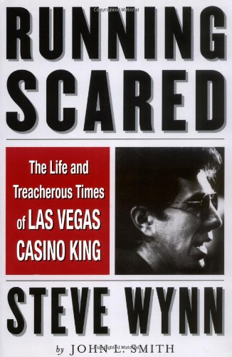 Running Scared: The Life and Treacherous Times of Las Vegas Casino King Steve - Vegas In Running