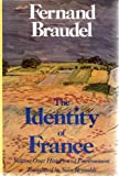 The Identity of France: Volume One: History and Environment