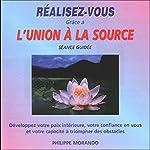 Réalisez-vous grâce à l'Union à la Source | Philippe Morando