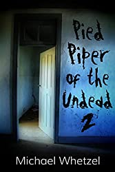 The Pied Piper of the Undead 2
