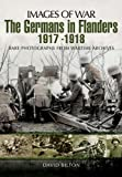 The Germans in Flanders 1917-1918, David Bilton, 1848846509